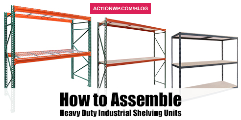 How to Assemble Industrial Shelving Units
